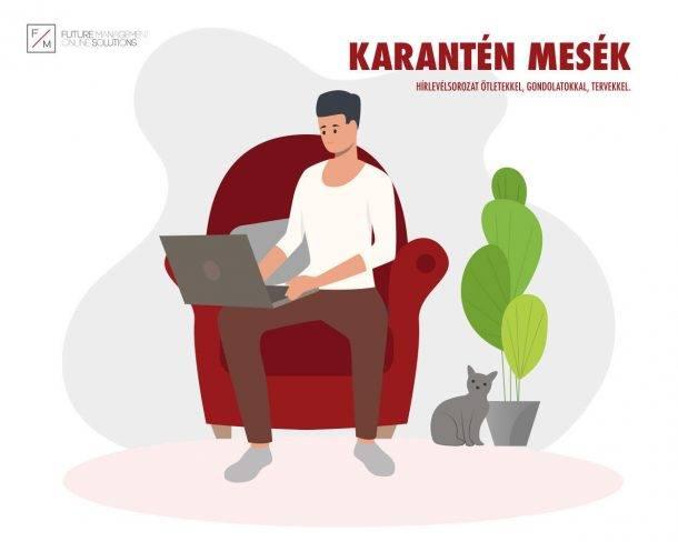 Karantén mesék - Online Marketing Hírlevél feliratkozás - FutureManagement